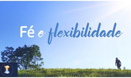 Fé e flexibilidade