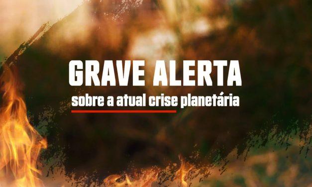 Grave alerta sobre a atual crise planetária