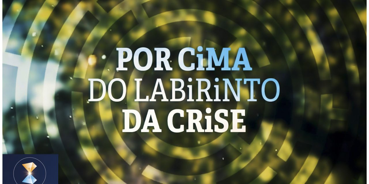 Por cima do labirinto da crise (videomensagem)
