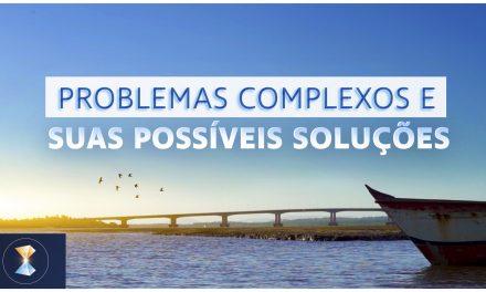 Problemas complexos e suas possíveis soluções