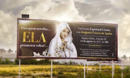 """13 outdoors divulgam, em pontos nobres de Aracaju, o Evento Maria Cristo 2017, que neste ano acontece no dia 13 de agosto, sob o lema """"Para quem acredita… ELA prometeu voltar!…"""""""