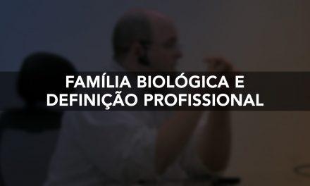 Família biológica e definição profissional.
