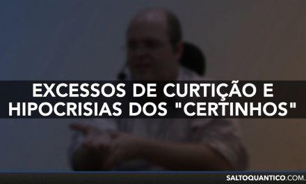 """Excessos de curtição e hipocrisias dos """"certinhos""""."""