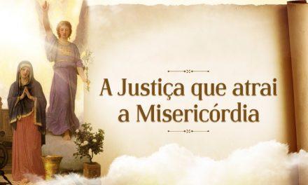 A Justiça que atrai a Misericórdia