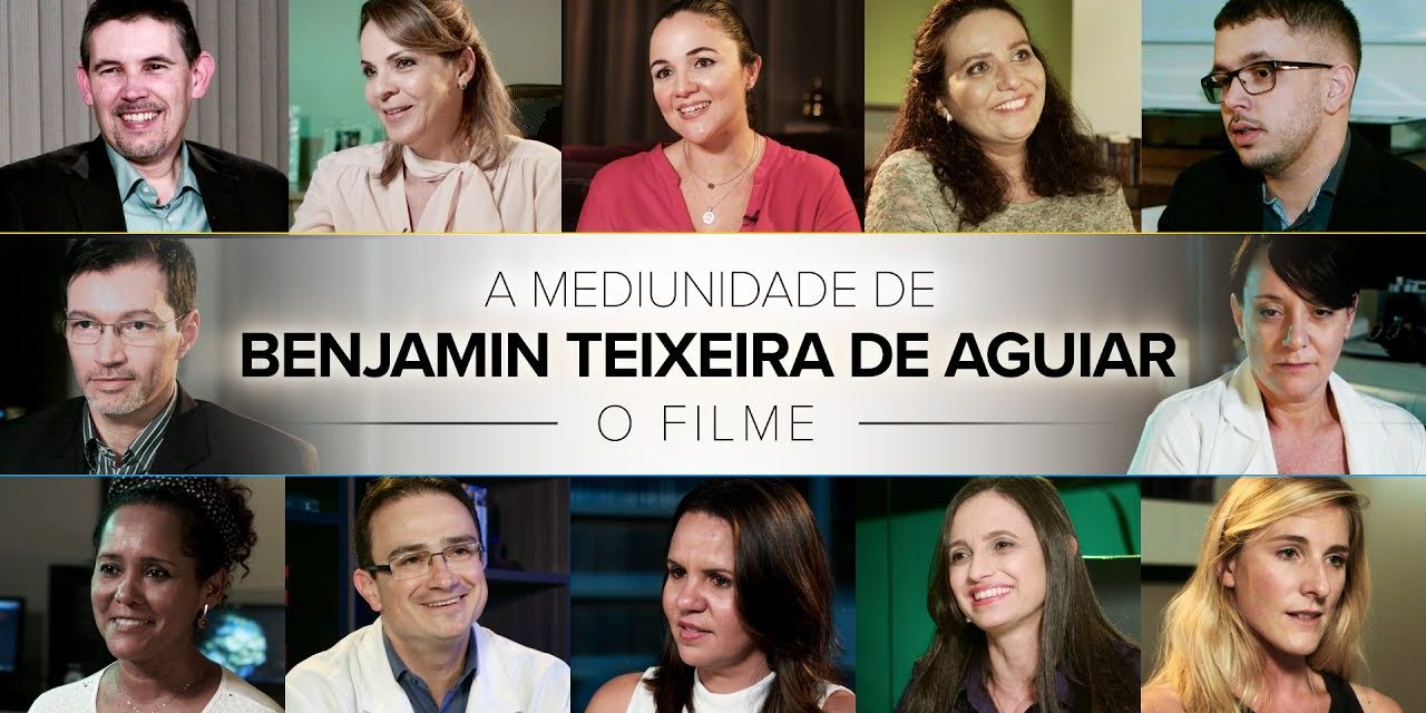 A Mediunidade de Benjamin Teixeira de Aguiar – o filme