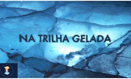 Na trilha gelada… (videomensagem)