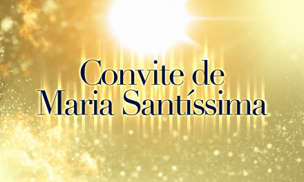 Convite de Maria Santíssima (videomensagem)