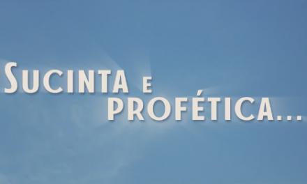 Sucinta e profética… (videomensagem)