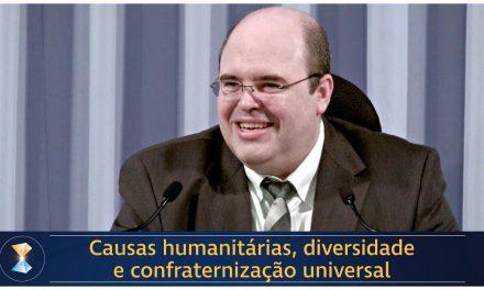 Causas humanitárias, diversidade e confraternização universal
