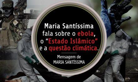 """Maria Santíssima fala sobre o ebola, o """"Estado Islâmico"""" e a questão climática"""