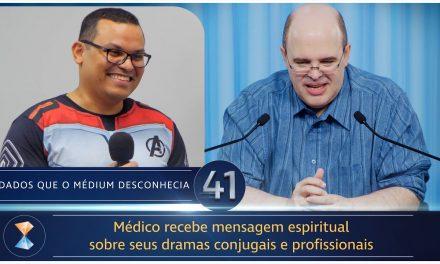 Médico recebe mensagem espiritual sobre seus dramas conjugais e profissionais