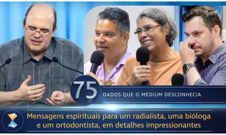Mensagens espirituais para um radialista, uma bióloga e um ortodontista, em detalhes impressionantes