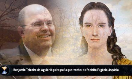 Mestra em Psicologia Social recebe mensagem do Espírito Eugênia-Aspásia, psicografada pelo médium Benjamin Teixeira de Aguiar
