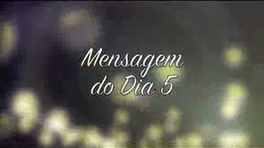 Nossa Senhora – Mensagem do Dia – 05 (videomensagem)
