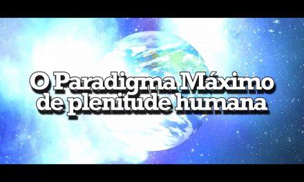 O Paradigma Máximo de plenitude humana – videomensagem.