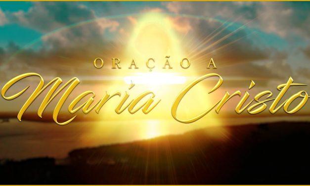 Oração a MARIA Cristo