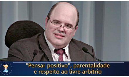 """""""Pensar positivo"""", parentalidade e respeito ao livre-arbítrio"""