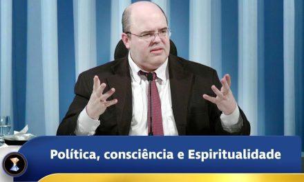 Política, consciência e Espiritualidade