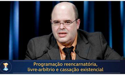 Programação reencarnatória, livre-arbítrio e cassação existencial
