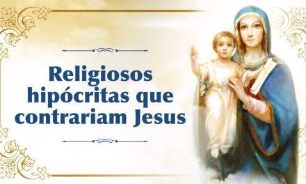 Religiosos hipócritas que contrariam Jesus