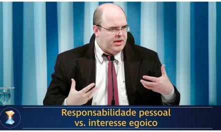 Responsabilidade pessoal vs. interesse egoico